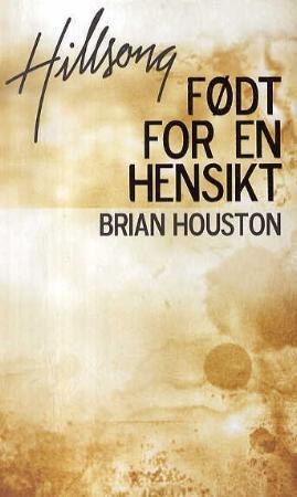 Født for en hensikt - Brian Houston