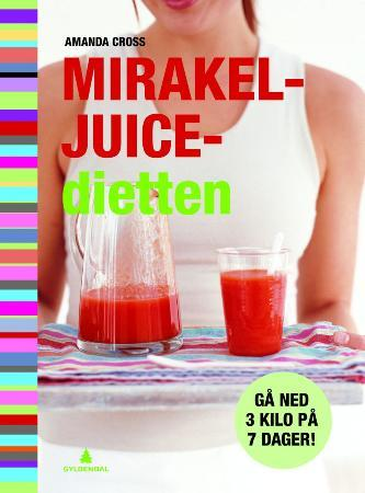 Mirakeljuice-dietten - Amanda Cross