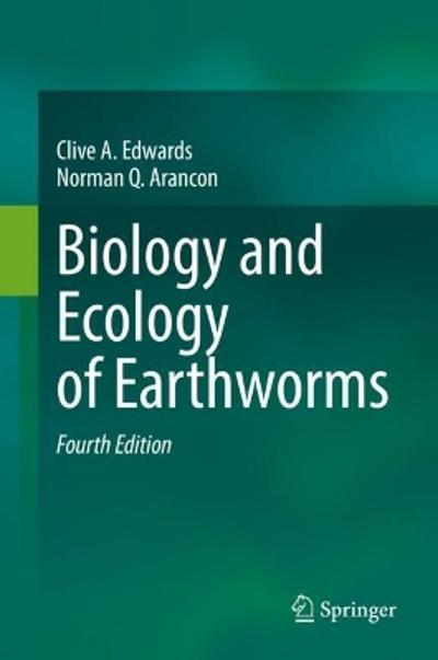Biology and Ecology of Earthworms - Clive A. Edwards