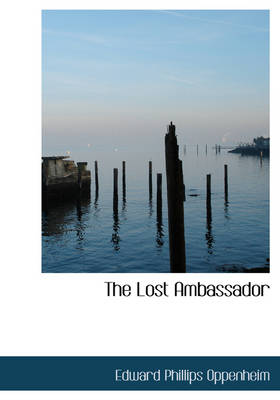 The Lost Ambassador - Edward Phillips Oppenheim