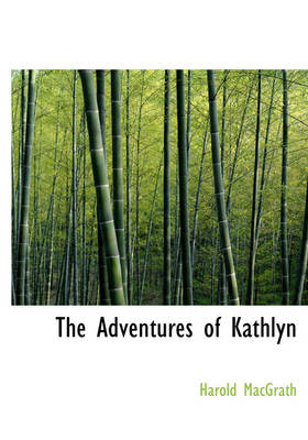 The Adventures of Kathlyn - Harold MacGrath