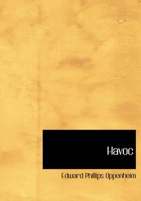 Havoc - Edward Phillips Oppenheim