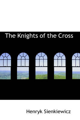 The Knights of the Cross - Henryk Sienkiewicz