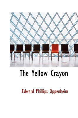 The Yellow Crayon - Edward Phillips Oppenheim