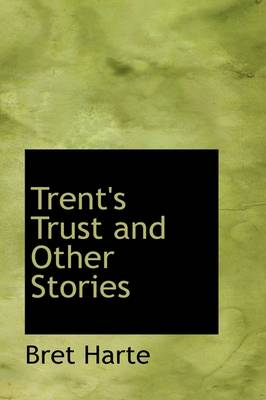 Trent's Trust and Other Stories - 