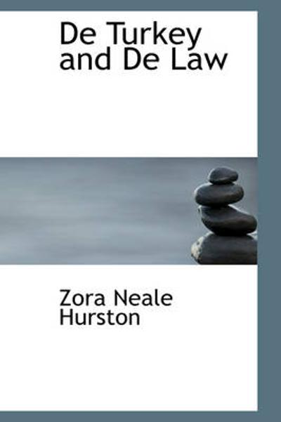 de Turkey and de Law - Zora Neale Hurston