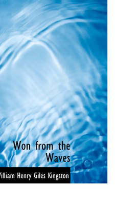 Won from the Waves - William Henry Giles Kingston