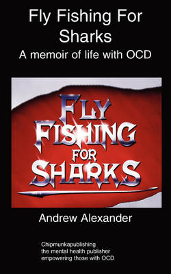 Fly Fishing for Sharks - Andrew Alexander
