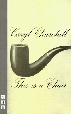 This is a Chair - Caryl Churchill