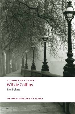 Wilkie Collins (Authors in Context) - Lyn Pykett