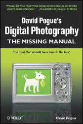 David Pogue's Digital Photography: The Missing Manual - David Pogue