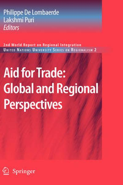 Aid for Trade: Global and Regional Perspectives - Philippe Lombaerde