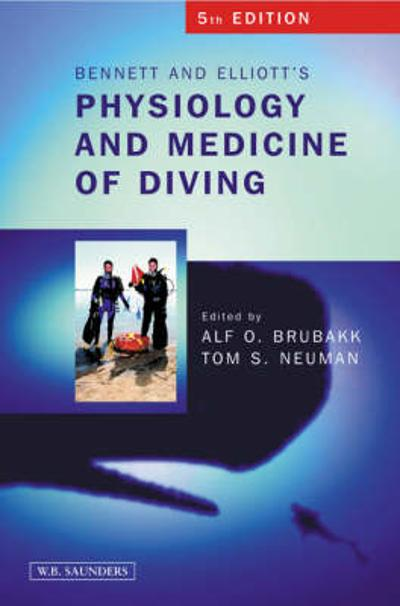 Bennett and Elliotts' Physiology and Medicine of Diving - Alf Brubakk