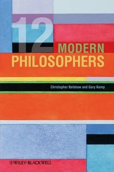 12 Modern Philosophers - Christopher Belshaw