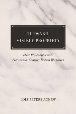 Outward, Visible Propriety - Lois Peters Agnew