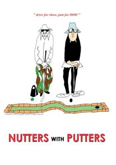 "Nutters with Putters - Tim ""Ace Man"" Davies"