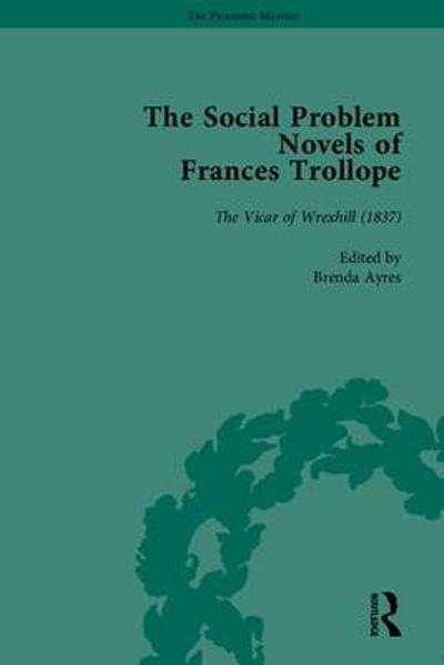 The Social Problem Novels of Frances Trollope - Brenda Ayres