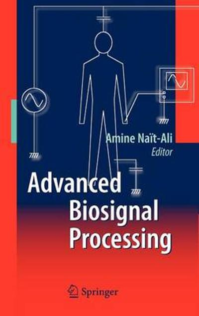 Advanced Biosignal Processing - Amine Nait-Ali