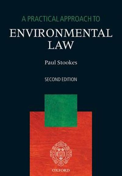 A Practical Approach to Environmental Law - Dr Paul Stookes