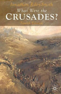 What Were the Crusades? - Professor Jonathan Riley-Smith
