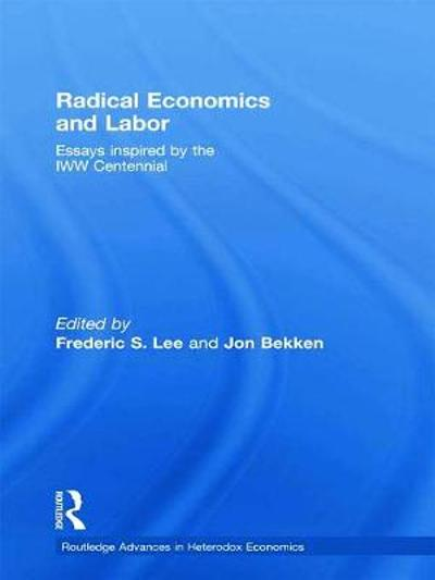 Radical Economics and Labour - Frederic Lee