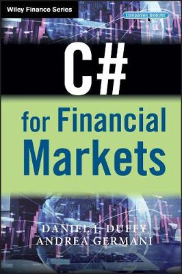 C# for Financial Markets - Daniel J. Duffy