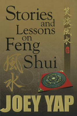 Stories & Lessons on Feng Shui - Joey Yap