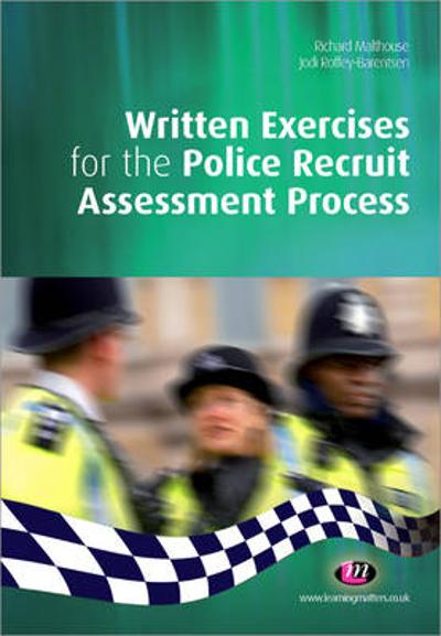Written Exercises for the Police Recruit Assessment Process - Richard Malthouse