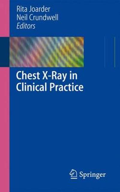 Chest X-Ray in Clinical Practice - Rita Joarder