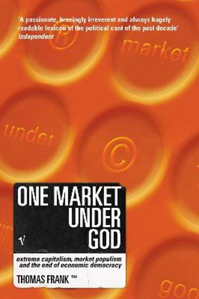 One Market Under God - Tom Frank