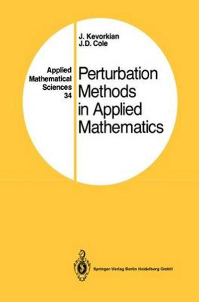 Perturbation Methods in Applied Mathematics - J. Kevorkian