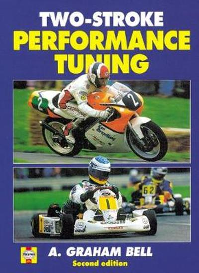 Two-Stroke Performance Tuning - A. Graham Bell