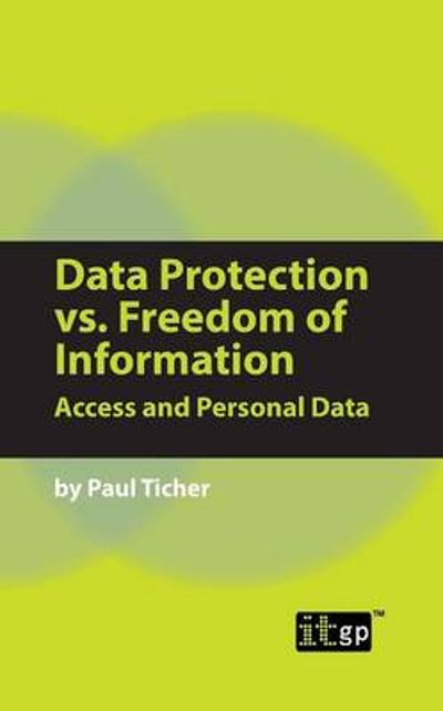 Data Protection Vs Freedom of Information - Paul Ticher
