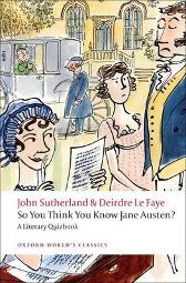 So You Think You Know Jane Austen? - John Sutherland Deirdre Le Faye