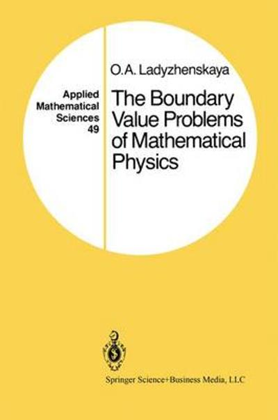 The Boundary Value Problems of Mathematical Physics - O.A. Ladyzhenskaya