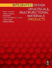 Integrated Design of Multiscale, Multifunctional Materials and Products - David L. McDowell Jitesh Panchal Hae-Jin Choi Carolyn Seepersad Janet Allen Farrokh Mistree
