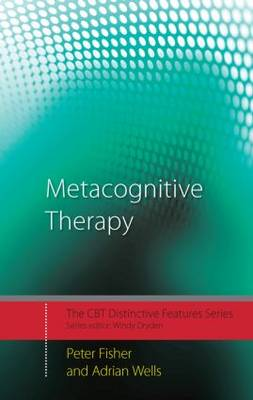 Metacognitive Therapy - Peter Fisher