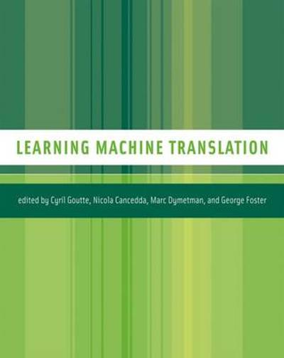 Learning Machine Translation - Cyril Goutte