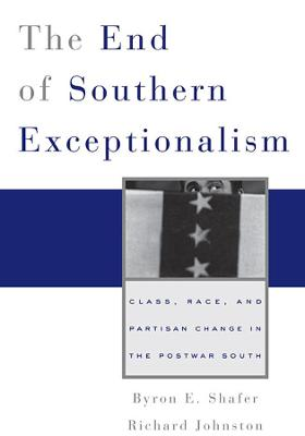 The End of Southern Exceptionalism - Byron E. Shafer