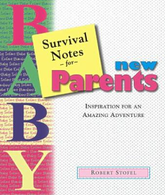 Survival Notes for New Parents - Robert Stofel