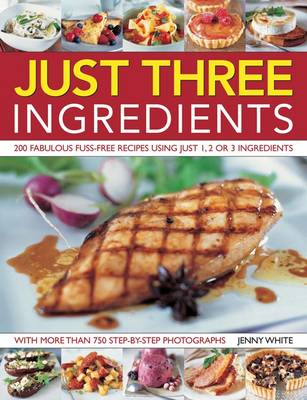 Just 3 Ingredients - Jenny White