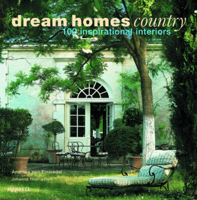 Dream Homes Country - Andreas von Einsiedel