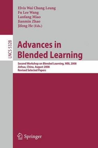 Advances in Blended Learning - Elvis Wai Chung Leung