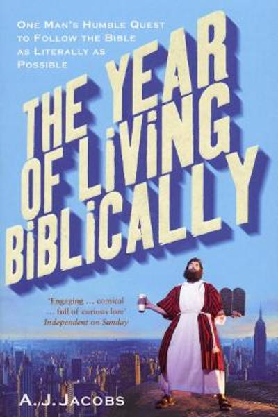 The Year of Living Biblically - A. J. Jacobs