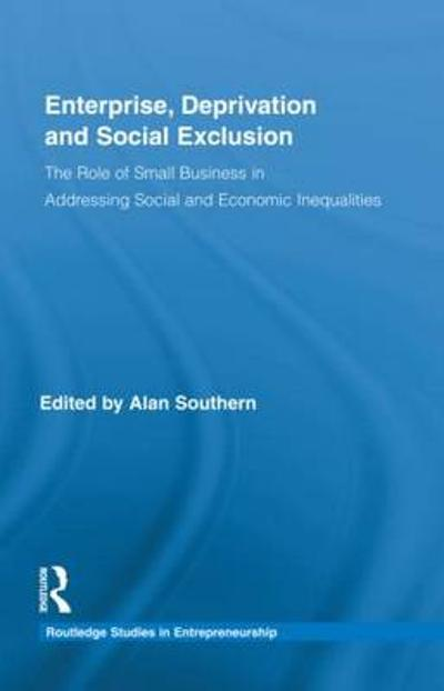 Enterprise, Deprivation and Social Exclusion - Alan Southern