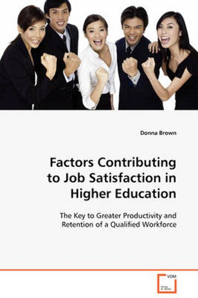 Factors Contributing to Job Satisfaction in Higher Education - Donna Brown