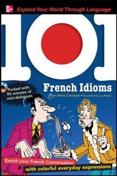 101 French Idioms with MP3 Disk - Jean-Marie Cassagne