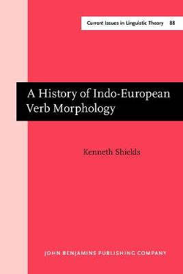A History of Indo-European Verb Morphology - Kenneth Shields