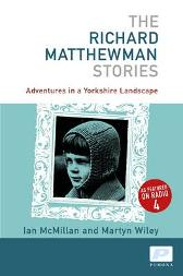 The Richard Matthewman Stories - Ian McMillan Martyn Whiley