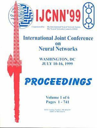 1999 IEEE International Joint Conference on Neural Networks - IEEE